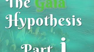 4-1 The Gaia Hypothesis - Part I