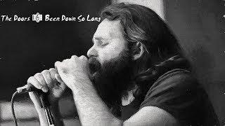The Doors 🎼 Been Down So Long - YouTube HD