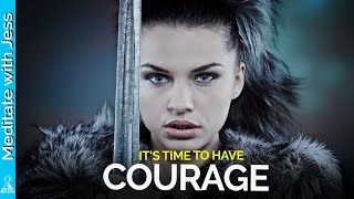 It's Time To Have COURAGE And Step Boldly Into The Unknown.  Inspirational Speech.