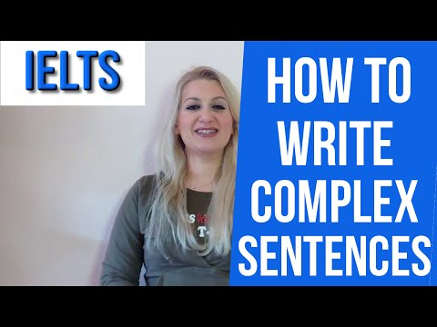 IELTS Writing: How to write complex sentences