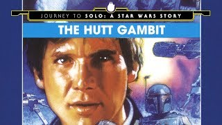 The Hutt Gambit - Journey to Solo: A Star Wars Story Part 4 - Video Youtube