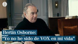 """Bertín Osborne: """"Yo no he sido de VOX en mi vida"""""""
