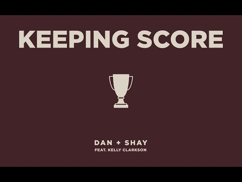 Dan + Shay - Keeping Score Feat. Kelly Clarkson Cover Image