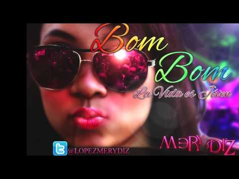 Mery Diz - Bom Bom (La Vida Es Joven)