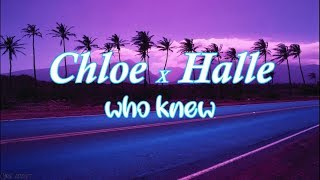 Chloe X Halle   Who Knew (from Grown Ish)   Lyrics