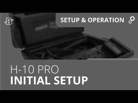H-10 PRO | Initial Set up Procedures