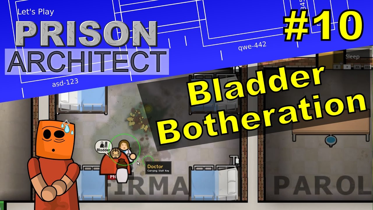 Prison Architect #10 | Bladder Botheration