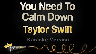 Taylor Swift   You Need To Calm Down (Karaoke Version)