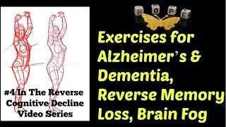Exercises For Alzheimers,  Dementia,  Reverse Memory Loss & Brain Fog