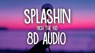 Rich The Kid   Splashin (8D AUDIO) 🎧