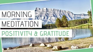 GUIDED MORNING MEDITATION For Positivity and Gratitude