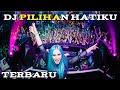DJ PILIHAN HATIKU BREAKBEAT REMIX 2018