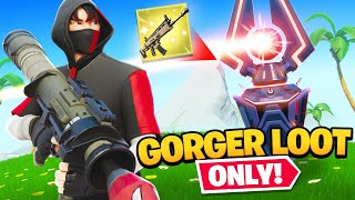 The Gorger loot ONLY Challenge!