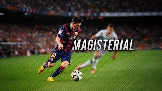 Lionel Messi ● Magisterial ● Skills & Goals 2015 HD