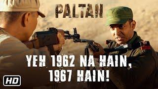 """""""Yeh 1962 Na Hain, 1967 Hain!""""   Paltan   Dialogue Promo 1   J P Dutta Film   7 Sep"""