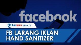 Wabah Corona, Facebook Larang Iklan Hand Sanitizer hingga Alat Tes Covid-19 agar Harga Tidak Naik