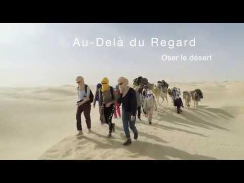 BANDE ANNONCE  -  AU DELA DU REGARD / OSER LE DESERT