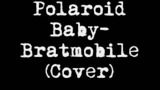 Polaroid Baby-Bratmobile(Cover)