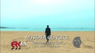 Mustafa Güngece - Unuttum Onu Gitti - 2016 Official Music Video
