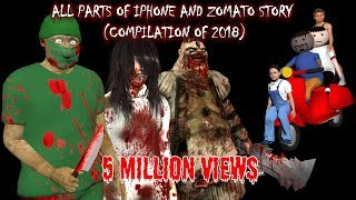 All Part's Of Horror Stories | Iphone Story - AND - Zomato Food Delivery (COMPILATION OF 2018)