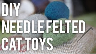 How To Needle Felt Cat Toys : DIY
