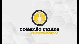 CONEXÃO CIDADE - 29-02-20
