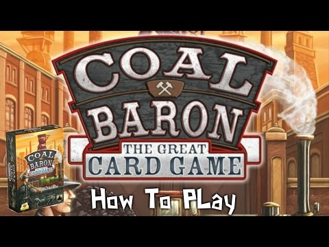 """A Dicey """"Walkthrough Review"""" of Coal Baron The Great Card Game!"""