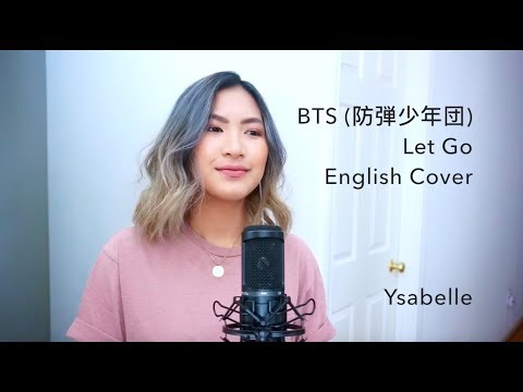 Ysabelle Cuevas Cover Lyrics - BTS (防弾少年団) - Let Go [English