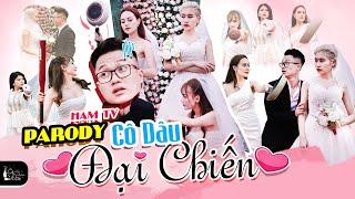 [Nhạc Chế] Cô Dâu Đại Chiến |Parody Ham TV| Chị Đại-Yến Ngọc-Sang Vũ-Anh Thư-Trần Thu