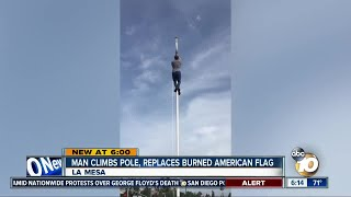Man Climbs Pole, Replaces Burned American Flag In La Mesa