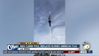 Man climbs pole, replaces burned American flag in La Mesa