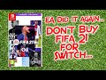 Don't Buy Fifa 21 For Nintendo Switch EA Did it again