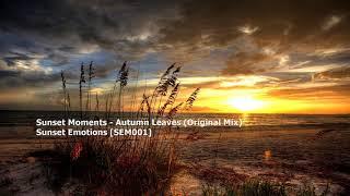 Sunset Moments - Autumn Leaves (Original Mix)[SEM001]