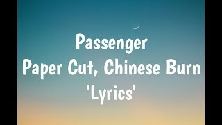 Passenger - Paper Cut, Chinese Burn (Lyrics)🎵