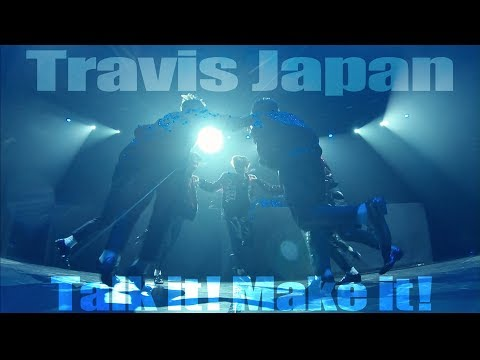 Travis Japan「Talk it! Make it!」「Happy Groovy」(AUSTIN MAHONE Japan Tour 2019@横浜アリーナ)
