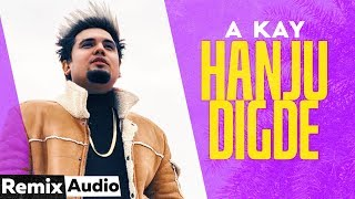 Hanju Digde (Audio Remix) | A Kay | Western Penduz | DJ Goddess | Latest Punjabi Song 2020
