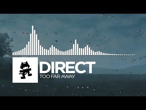 Direct - Too Far Away [Monstercat Release] (видео)