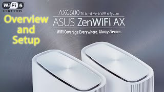 ASUS ZenWiFi AX6600 Tri-Band Mesh WiFi 6 System Setup & Overview