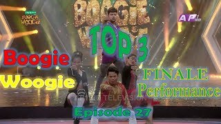 Boogie Woogie | Full Episode 27 | OFFICIAL VIDEO| AP1 HD TELEVISION| TOP 3  FINALE PERFORMANCE