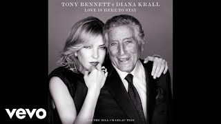 Tony Bennett, Diana Krall - Love Is Here To Stay (Audio)