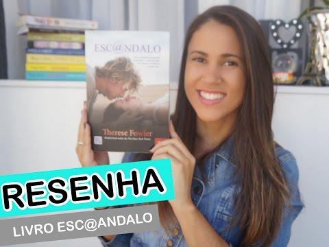 RESENHA #3 Livro Esc�ndalo