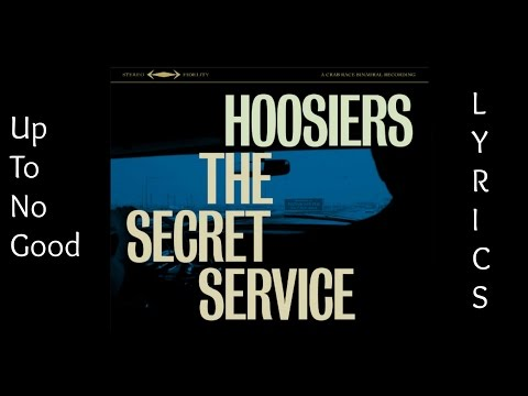 The Hoosiers - Up To No Good [LYRICS]