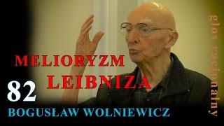 Bogusław Wolniewicz 82 MELIORYZM LEIBNIZA