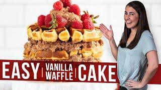 How to Make Easy Vanilla Waffle Cake