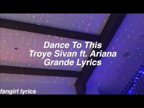 Dance To This || Troye Sivan ft. Ariana Grande Lyrics