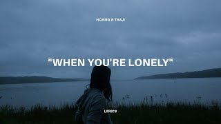 Hoang & Tasji - When You're Lonely (1 Minute Lyric Video)