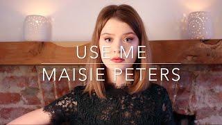 Use Me   Maisie Peters (Original)