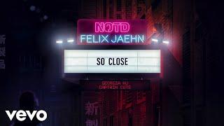 NOTD & Felix Jaehn Featuring Georgia Ku & Captain Cuts - So Close