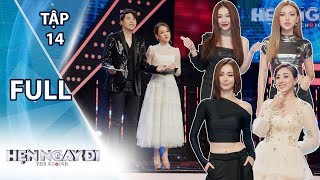 HẸN NGAY ĐI 2018 - TẬP 14 | Full Mlee, Tú Hảo, Miko Lan Trinh, Mia