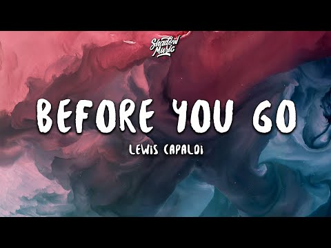 Before You Go - Lewis Capaldi